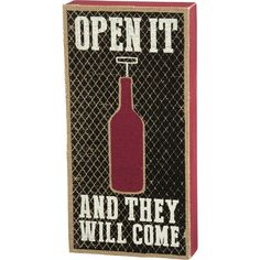 Open It and They Will Come Box Sign Wine Decor, Box Signs, Finding A House, Bottle Opener, Dog Tag Necklace, Glass, Drinkware, Corning Glass, Yuri