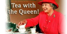 10 Things to Remember When Having Tea with the Queen of England | The World Is a Tea Party Site