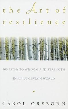 The Art of Resilience: 100 Paths to Wisdom and Strength in an Uncertain World by Carol Orsborn http://www.amazon.com/dp/0609800612/ref=cm_sw_r_pi_dp_tUO-tb05A09TP