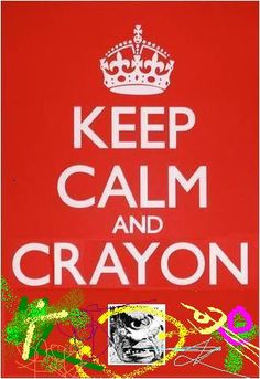 Keep calm and crayon. #keep_calm #crayon