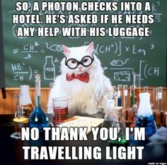 A collection of the Chemistry Cat meme. These are the top Chemistry Cat meme jokes. View and rate your favorite memes of Chemistry Cat. Chemistry Cat, Organic Chemistry, Chemistry Pick Up Lines, Teaching Chemistry, Humor Nerd, Nerd Jokes, Memes Humor, Cat Memes, Funny Memes