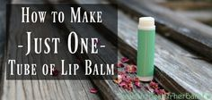 Tired of having too many lip balms that are the same scent and flavor? Learn how to make just one tube of lip balm using nourishing and natural ingredients.