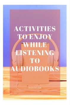 Get reading while partaking in a number of fun activities with the help of audiobooks.