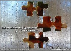 3 Content Marketing Opportunities You Are Missing - @heidicohen