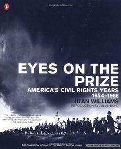 Eyes on the Prize: America's Civil Rights Years, 1954-1965 (African American History (Penguin)) by Juan Williams, http://www.amazon.com/dp/0140096531/ref=cm_sw_r_pi_dp_Gi6lrb07ED1BN