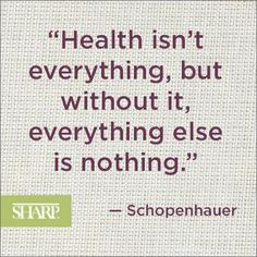 """Health isn't everything, but without it, everything else is nothing."" - Schopenhauer #schopenhauer #quote #sharphealthcare"