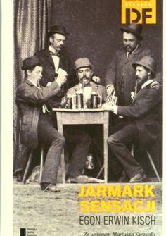 Jarmark sensacji - Egon Erwin Kisch - Lubimyczytać.pl