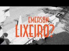 Emerson Lixeiro? - EMVB 2013 - Emerson Martins Video Blog