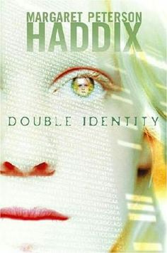 Double Identity by Margaret Peterson Haddix. 2010 Winner