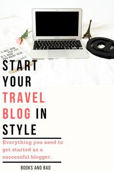 Everything You Need to Start Your Travel Blog In Style – Books and Bao