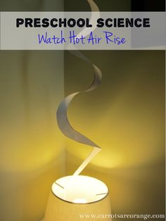 Watch Hot Air Rise {Preschool Science}