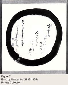 """Within the spinning circle of life we are born. The human heart too should always be kept round and complete.""-by Nantembo 1839-1925 Enso Zen Circle"