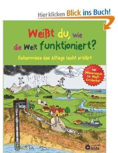Weißt du, wie die Welt funktioniert? Geheimnisse des Alltags leicht erklärt. Für Kinder ab 8 Jahren: Amazon.de: Karolin Küntzel, Kathleen Ri...