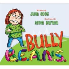 Bully beans. An anti bully book that speaks to the bystander.