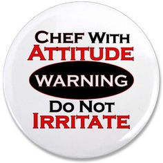"""Warning - Chef With Attitude 3.5"""" Button"""