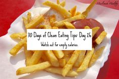 30 Days of Clean Eating Tips Day 26: Watch out for empty calories. Click through the join my women's only facebook group for daily tips& support