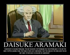 Anime: Ghost in the Shell: Stand Alone Complex.  Character: Daisuke Aramaki  Quote: Colin Powell