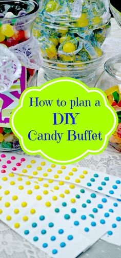 How to Plan a DIY Candy Buffet for Your Party, birthday, wedding or event on a budget.