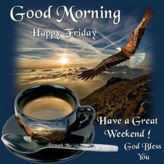 Best Happy Friday Images, It's Friday Good Morning Have a Great Week - Weekend Morning Quotes, Blessings, GIF to share Good Morning Friday Pictures, Friday Morning Quotes, Good Morning Happy Friday, Good Morning Coffee, Its Friday Quotes, Good Morning Images, Morning Pics, Night Quotes, Happy Friday Pictures