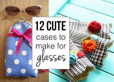 Make your own case for your glasses or sunglasses