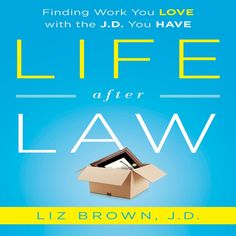 Listen to Life After Law: Finding Work You Love with the J. You Have audiobook by Liz Brown Bibliomotion, Inc Constitutional Law, Legal System, Criminal Law, Learning Objectives, Find Work, Career Path, Law School, Lawyers, Harvard