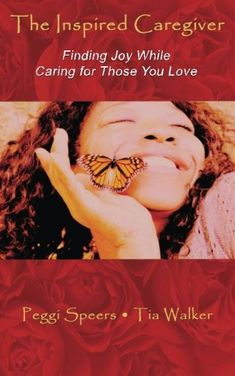 The Inspired Caregiver: Finding Joy While Caring for Those You Love Caregiver Quotes, Compassion Fatigue, Just For Today, Daily Encouragement, Narcissistic Personality Disorder, Book Trailers, Love Is Free, Finding Joy, Medical Conditions