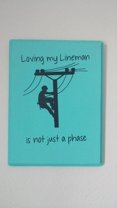 Not just a phase lineman sign by CrackerChild on Etsy Lineman Love, Power Lineman, Home Crafts, Fun Crafts, Electrical Lineman, Family Name Signs, Silhouette Cameo Projects, Vinyl Projects, Painted Signs