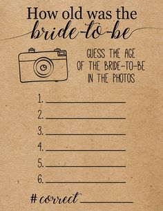 Play this game with your family and friends at your bridal/wedding shower by having them guess the age of the bride-to-be in different photographs. This listing includes two printable PDF files (one with Kraft Paper Background, One Without). For beautiful results, print the PDF file with the white background on kraft paper for a rustic look. You can print these files at home or at your local printing shoppe. This How Old Was The Bride-To-Be game is intended to be printed on standard U....