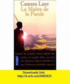 Ma�tre de la parole (9782266083454) Camara Laye , ISBN-10: 2266083457  , ISBN-13: 978-2266083454 ,  , tutorials , pdf , ebook , torrent , downloads , rapidshare , filesonic , hotfile , megaupload , fileserve