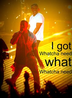 """I got whatcha need, what, whatcha need""#KanyeWest #Jay-Z Watch The Throne - @mapivos"