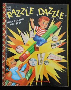 Razzle Dazzle is a 1956 Bonnie Book full of games and puzzles and things to color. Vintage Book Covers, Vintage Children's Books, Retro Vintage, Vintage Coloring Books, Razzle Dazzle, Little Golden Books, Child Love, Book Worms, Childrens Books