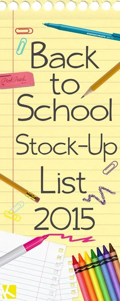Back-to-School Stock-Up List 2015. Starting to think about back to school? Get organized with these must haves.