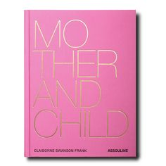 In the latest body of work by author and photographer Claiborne Swanson Frank, the artist set out to explore what modern motherhood means in the century. Turning her lens on 70 iconic families of mothers and children from such celebrated names as Del