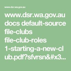 www.dsr.wa.gov.au docs default-source file-clubs file-club-roles 1-starting-a-new-club.pdf?sfvrsn=4