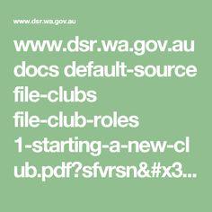www.dsr.wa.gov.au docs default-source file-clubs file-club-roles 1-starting-a-new-club.pdf?sfvrsn=4
