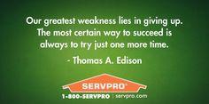 True words! SERVPRO #MotivationalMonday