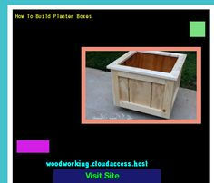 How To Build Planter Boxes 162013 - Woodworking Plans and Projects!