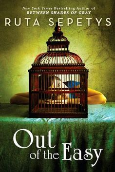 Out of the Easy by Ruta Sepetys – Review by Gretchen Schroeder « Nerdy Book Club