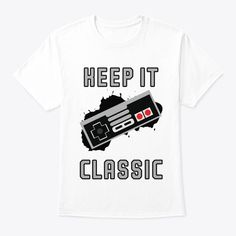 Keep It Classic Retro Products Shirt Designs, Gaming, Retro, Classic, Mens Tops, T Shirt, Products, Fashion, Derby
