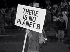 planet, black and white, and protest image Save Our Earth, Save The Planet, The Words, Concours Photo, Protest Signs, Protest Posters, Mood, Motivation, Global Warming