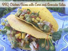 Simple Fare, Fairly Simple: BBQ Chicken Tacos with Corn & Avocado Salsa