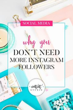 Instagram is not just about the numbers, but about who is following you.