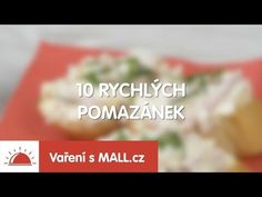 10 rychlých pomazánek   MALL.cz - YouTube Food And Drink, Treats, Youtube, Dinners, Eten, Sweet Like Candy, Goodies, Snacks, Sweets