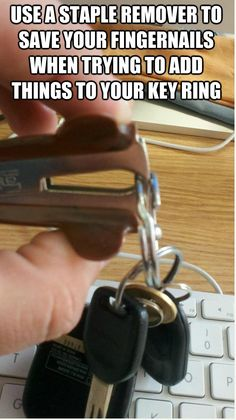 Use a staple remover to save your fingernails when trying to add things to your key ring - 18 Household Tips That Will Help You Get Through Your Everyday Life