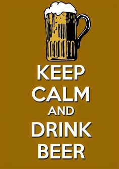 ☯☮ॐ American Hippie ~ Keep-Calm-and-Drink-Beer Beer Quotes, Lovers Quotes, Keep Calm Posters, Keep Calm Quotes, Drinking Quotes, Drinking Shirts, Bebida Gin, Beer Shop, Beer Poster