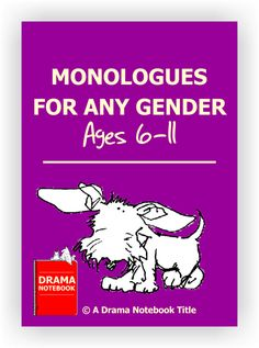 Do you need extra monologues that work with any gender? Here are ten that work for boys or girls.