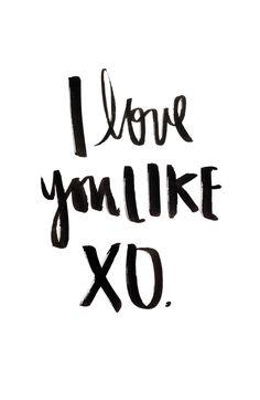 I Love You Like XO - You Love Me Like XO - Beyonce lyrics - John Mayer Lyrics - Black India Ink Handlettering www.etsy.com/shop/FullyMade