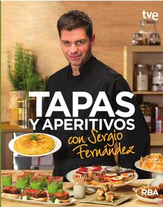 Tapas y aperitivos con Sergio Fernández by RBA Digital - issuu Food N, Food And Drink, Boricua Recipes, Spanish Tapas, Food Decoration, Tasty Bites, International Recipes, Easy Cooking, Clean Eating Snacks