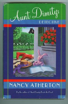 Aunt Dimity: Detective Mystery Novel by Nancy Atherton Number 7 In Series