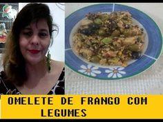 OMELETE DE FRANGO COM LEGUMES = CANAL  LUCYANNA  MELL